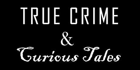True Crime & Curious Tales Walking Tour tickets