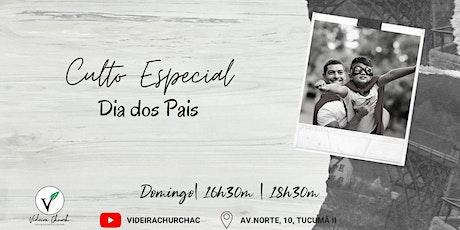 CULTO ESPECIAL DIA DOS PAIS PRESENCIAL   ONLINE - 16h30m ingressos
