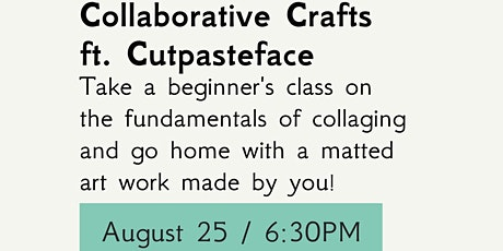 Collaborative Crafts ft. Cutpasteface tickets