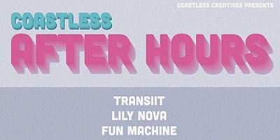 Coastless Creatives Presents: Coastless After Hours