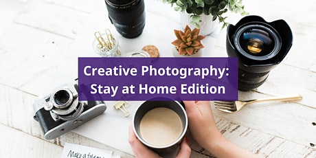 Creative Photography: Stay at Home Edition tickets