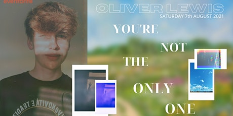 Oliver Lewis Presents: You're Not The Only One tickets