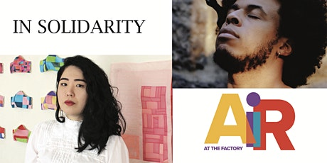 In Solidarity, Art Exhibit by The Factory Summer 2021 Artists in Residence tickets