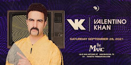 9.25 | VALENTINO KHAN | THE MARC | SAN MARCOS TX tickets