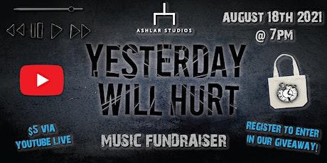 Yesterday Will Hurt Music Fundraiser tickets