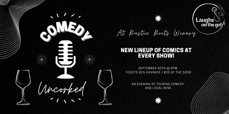 Comedy UnCorked at Rustic Roots Winery; A Live Stand Up Comedy Event tickets