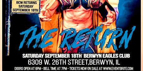 "Berwyn Championship Wrestling's ""The Return"" tickets"