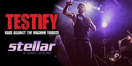 TESTIFY - Rage against the machine Tribute w/ STELLAR - Incubus Experience tickets