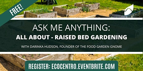 Ask-Me-Anything: All About Raised Garden Beds tickets