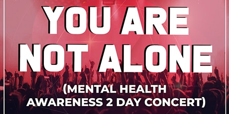 You Are Not Alone (Mental Health Awareness) Festival Day 1 tickets