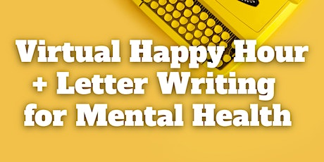 Happy Hour + Letter Writing for Mental Health tickets