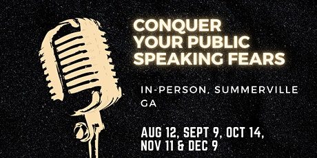 Conquer Public Speaking Fears - In Person, Summerville GA tickets