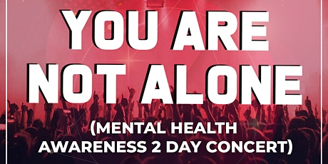 You Are Not Alone (Mental Health Awareness) Festival Day 2 tickets