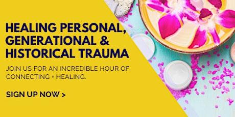 Healing Personal, Generational & Historical Trauma tickets