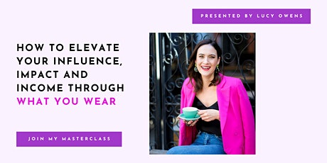How To Elevate Your Influence, Impact & Income Through What Your Wear tickets