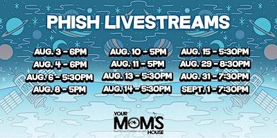 Phish Live Stream 8/13