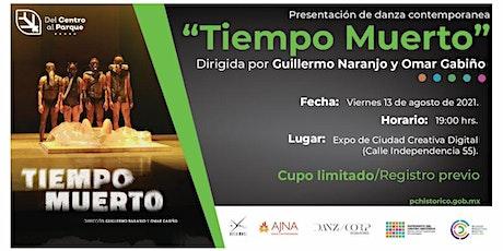 Tiempo Muerto -  Presentación Ajna Danza Contemporánea boletos