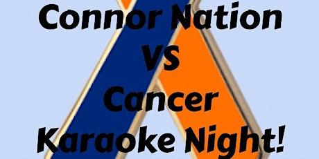 Connor Nation VS Cancer Karaoke Night Fundraiser tickets