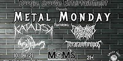 Metal Mondays ft. Katalysk | Condemned to Burn | Insipidus | Teratanthropos