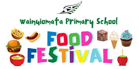 Wainuiomata  Primary School Food Festival tickets