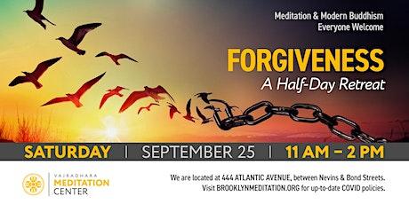Forgiveness: A Half-Day Retreat (HYBRID) 09/25/21 tickets