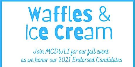 MCDWLI Fall Endorsement Waffles & Ice Cream tickets
