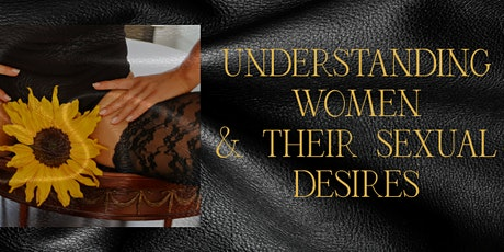 Understanding Women and their sexual desires tickets