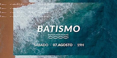 CULTO DE BATISMO | 07/AGOSTO - 19H00 ingressos
