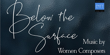 Below the Surface: Music by Women Composers tickets