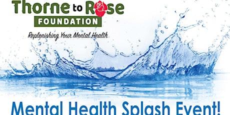 Mental Health Splash Event! tickets