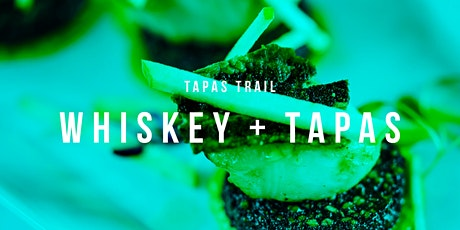 Tapas Trail - Whiskey and Tapas tickets