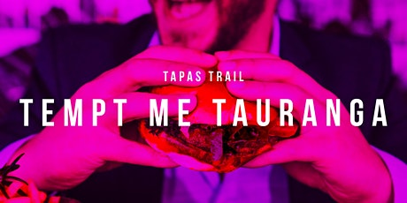 Tapas Trail - Tempt Me Tauranga tickets