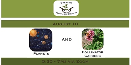 Creating Common Ground - Planets and Pollinator Gardens tickets