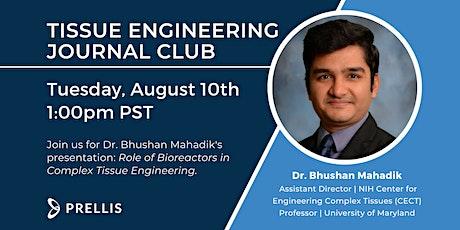 Prellis August Tissue Engineering Journal Club with Dr. Bhushan Mahadik. tickets