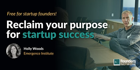 Reclaim your Purpose for Startup Success with Holly Woods tickets