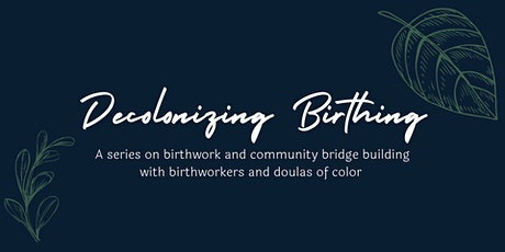 Decolonizing Birthing w/ Black Birthworkers tickets