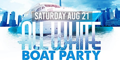 Toronto Boat Party 2021: ALL WHITE BOAT PARTY | Sat Aug 21 tickets