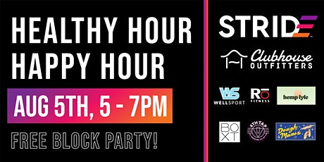 Healthy Hour Happy Hour - FREE BLOCK PARTY! tickets