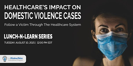 Healthcare's Impact on Domestic Violence Cases tickets