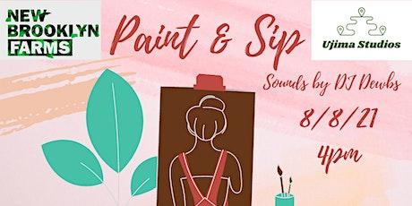 Sip & Paint ---- New Brooklyn Farms x Ujima Studios ---  Sounds by DJ Dewbs tickets