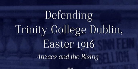 """Auckland launch of the """"Defending Trinity College Dublin, Easter 1916"""" tickets"""