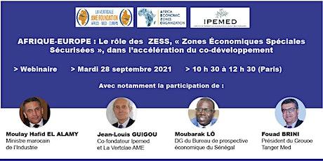 AFRIQUE-EUROPE : « Le rôle des ZESS pour accélérer le co-développement » billets