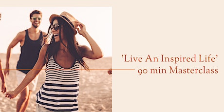 'Live An Inspired Life' Masterclass tickets