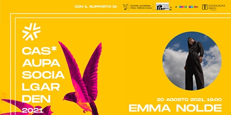Emma Nolde | La Stagione di Cas'Aupa - Social Garden biglietti