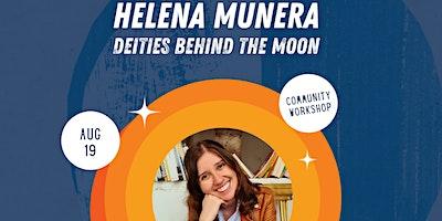 AFAN Presents Helena Munera – Deities Behind the Moon