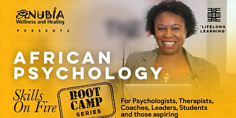 African Psychology 'Skills On Fire' Bootcamp Series tickets