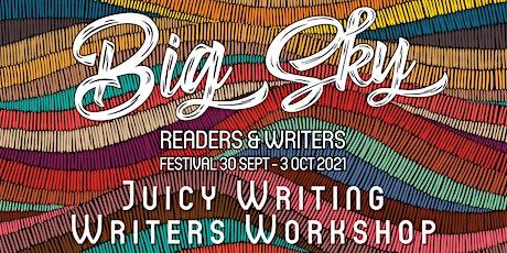 Juicy Writing - Writers Workshop tickets