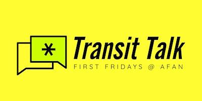 AFAN Presents Transit Talk with host Giulio Pellegrini