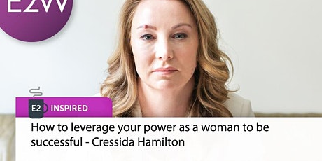 Cressida Hamilton - How to leverage your power as a woman to be successful biglietti