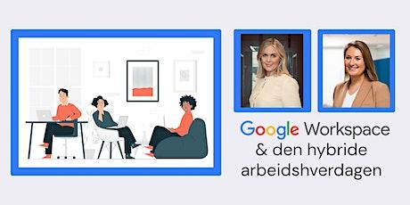 Webinar - Google Workspace og den hybride arbeidshverdagen tickets